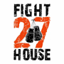 Fight House 27